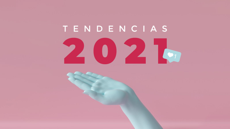tendencias del marketing digital en 2021